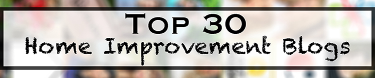 Top 30 Home Improvement Blogs to Inspire Your Next Project